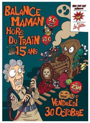 BALANCE MAMAN HORS DU TRAIN: 15 ANS!
