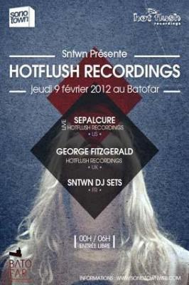 SNTWN Présente HOTFLUSH Recordings - SEPALCURE - GEORGE FITZGERALD