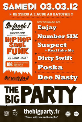 THE BIG PARTY #3 avec DJ Enjay, DJ Number Six, DJ Dirty Swift, DJ Suspect ft Real fake Mc, DJ Poska et Dee Nasty
