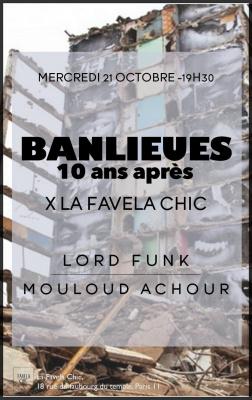 BANLIEUES 10 ANS APRÈS // LORD FUNK / MOULOUD ACHOUR