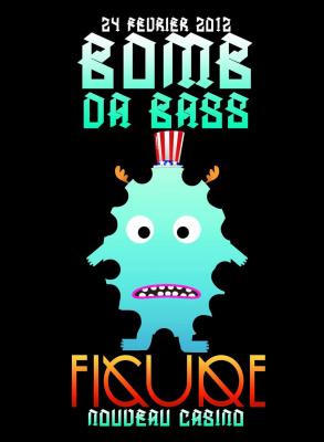 BOMB DA BASS w/ FIGURE + ABSURD + STEPZ + SPANKBASS