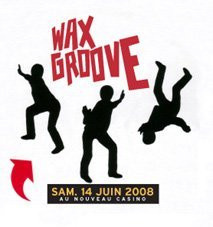 Soirée, Paris, Wax Groove, Nouveau Casino