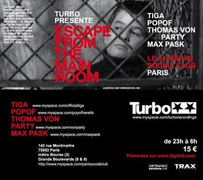 Soirée, Paris, Social Club, Escape From the Main Room, Tiga, Popof, Max Pask, Thomas Von Party
