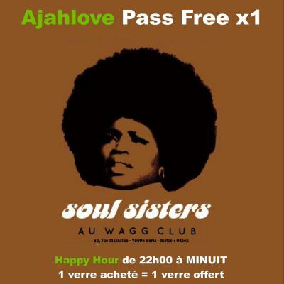 free pass avant 1h Soul sisters+happy hour 1verre acheté =1 verre offert
