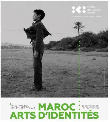 Festival des Cultures d'Islam 2014 - Maroc : Arts d'Identités