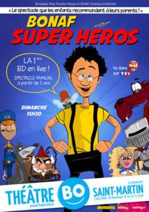 Bonaf super héros au Théâtre BO Saint-Martin