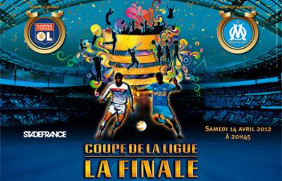 Finale de la coupe de la ligue lyon marseille au stade - Vente billet finale coupe de la ligue ...