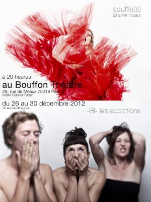 -BI- les addictions et Souffle(s) au Bouffon Théâtre
