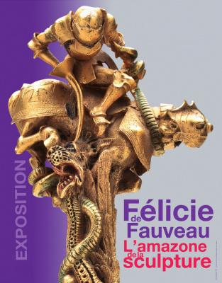 Félicie de Fauveau - L'amazone de la sculpture