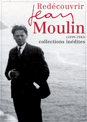 Redécouvrir Jean Moulin