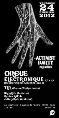 ACTIVIST PARTY X - special guest : ORGUE ELECTRONIQUE (live)