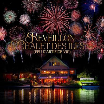 REVEILLON CHALET DES ILES 2016 (FEU D'ARTIFICE VIP)