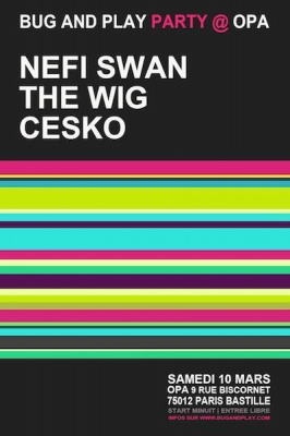 BUG AND PLAY avec NEFI SWAN, THE WIG & CESKO