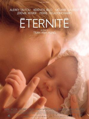 Eternité : un film avec Audrey Tautou, Mélanie Laurent et Bérénice Bejo