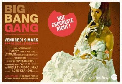 Big Bang Gang party: HOT CHOCOLATE NIGHT !