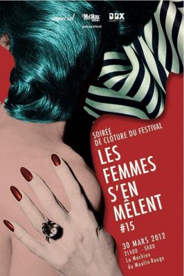 SOIREE DE CLOTURE du festival Les Femmes S'en Mêlent #15