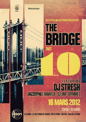 The Bridge part X Featuring Dj Stresh 16/03/12 au Djoon