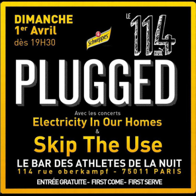 Concert PLUGGED avec SKIP THE USE + Electricity in our Homes @ 114 by PUMA