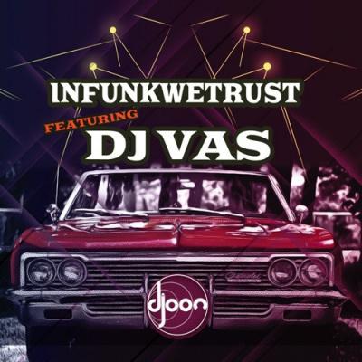 INFUNKWETRUST invite DJ VAS (KOJAK)