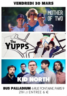 Kid North + The Yupps + Mother Of Two