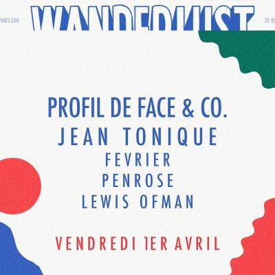 PROFIL DE FACE & Co. w/ Jean Tonique, Fevrier, Penrose, Lewis Ofman