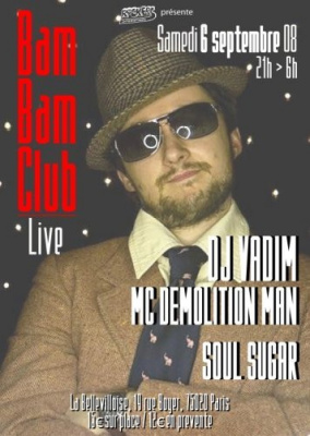 Soirée, Paris, Bam Bam Club, Bellevilloise, DJ Vadim, MC Demolition Man