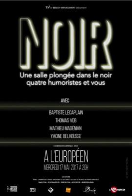 Baptiste Lecaplain, Thomas VDB, Mathieu Madénian, Yacine Belhousse à l'affiche de NOIR