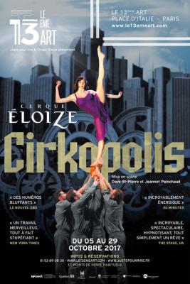 Cirque Eloize : le nouveau spectacle Cirkopolis au 13ème Art