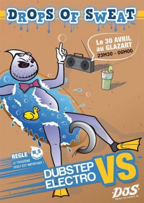 DROPS OF SWEAT #5 (Dubstep vs Electro) @Glazart - Paris