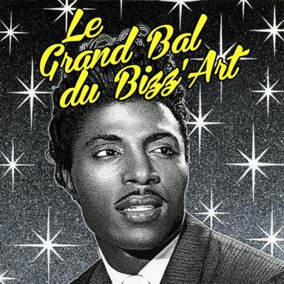 LE GRAND BAL DU BIZZ'ART : CONCERT & DJ'S