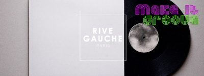 Les Samedis au Rive Gauche : Make It Groove #1