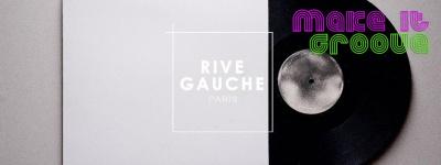 Les Samedis au Rive Gauche : Make It Groove #1