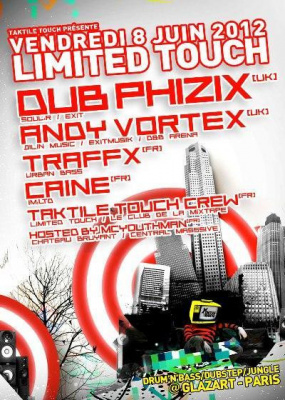 LIMITED TOUCH invite Dub Phizix, Andy Vortex et Traffx