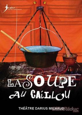 La Soupe au Caillou au Théâtre Darius Milhaud