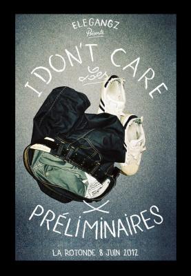 I DONT'CARE ( Les PRELIMINAIRES)