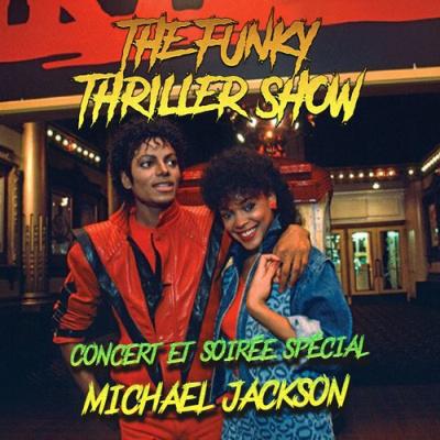 THE FUNKY THRILLER SHOW : CONCERT & DJ'S