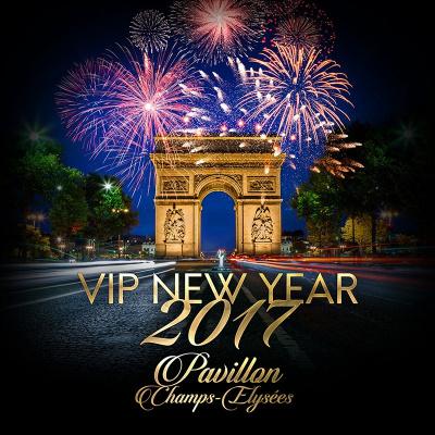 VIP NEW YEAR 2017 (Pavillon Champs-Elysées)