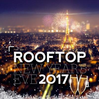 ROOFTOP NEW YEAR'S EVE 2017 (Réveillon avec Vue Panoramique)