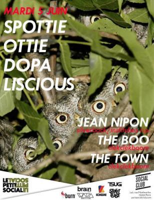 """LE PETIT SOCIAL PRESENTE""….SPOTTIEOTTIEDOPALISCIOUS / THE TOWN invitent JEAN NIPON & THE BOO @ SOCIAL CLUB"
