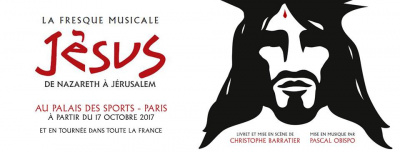 Jésus : le spectacle musical au Palais des Sports fin 2017