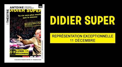 Didier Super au Théâtre Antoine en décembre 2017 !
