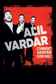 "Alil Vardar dans ""Comment garder son mec"""