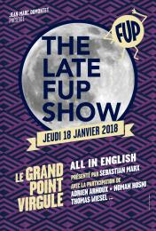 The late FUP Show, spectacle en anglais au Grand Point Virgule !