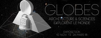 Exposition Globes à la Cité de l'architecture