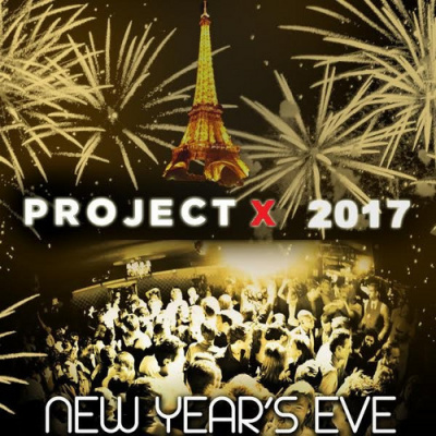 PROJET X NEW YEAR PARTY 2017 2 SALLES 2 AMBIANCES