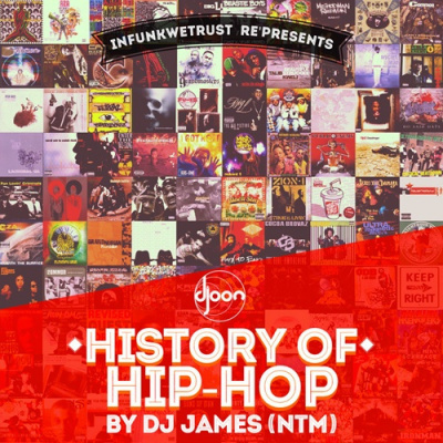 HISTORY OF HIP-HOP BY DJ JAMES (NTM)