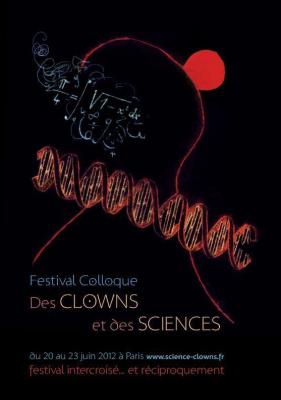 Festival Colloque des CLOWNS et des SCIENCES Du 20 au 23 juin 2012