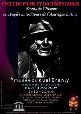 Musée du quai Branly – Théâtre Claude Levi-Strauss   Cycle de films et documentaires « droits de l'Homme et Peuples autochtones  de l'Amérique Latine »