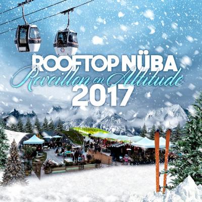 ROOFTOP NUBA 2017 (Réveillon en Altitude)