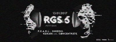 RGS #5 : PEARL + SHKEDUL + KEIKARI + CØNCENTRÄTE